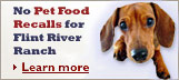 Pet Food Recalls - No Flint River Ranch Dog Foods Recalled Ever